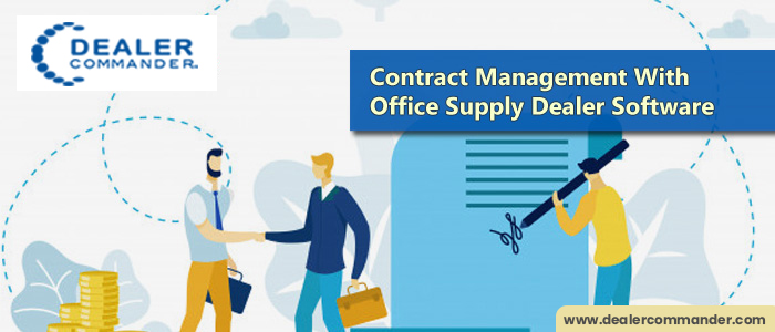 How Should Contracts Management Be Dealt With in Office Supply Dealer Software