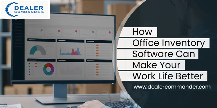 How Office Inventory Software Can Make Your Work Life Better